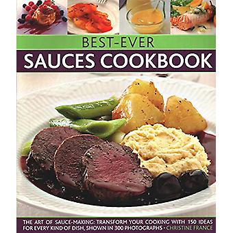 Best-Ever Sauces Cookbook - The art of sauce making - transform your co
