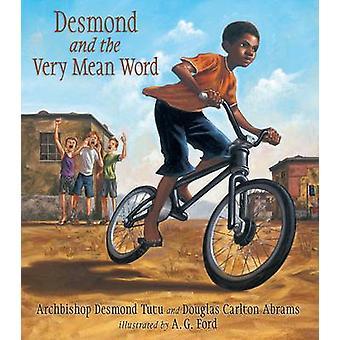 Desmond och mycket elaka ord av Desmond Tutu - Douglas Abrams - A.G