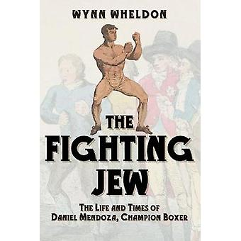 The Fighting Jew - The Life and Times of Daniel Mendoza - Champion Box