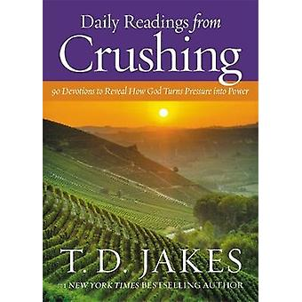 Daily Readings from Crushing (Devotional) - 90 Devotions to Reveal How