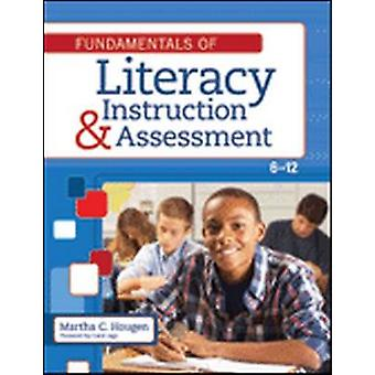 Fundamentals of Literacy Instruction and Assessment - 6-12 by Martha