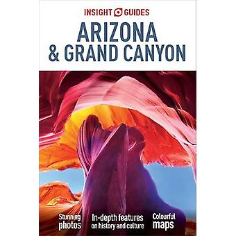 Insight Guides - Arizona & the Grand Canyon (4th edition) by APA Publi