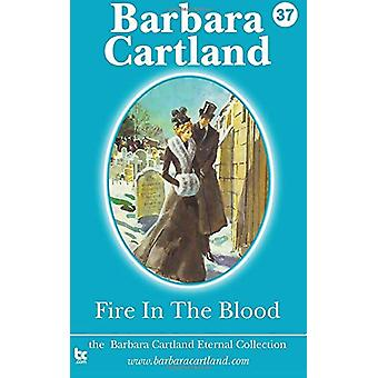 Fire in the Blood by Barbara Cartland - 9781782131762 Book