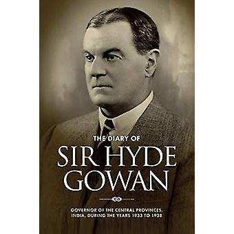 The Diary of Sir Hyde Gowan - Governor of the Central Provinces - Indi