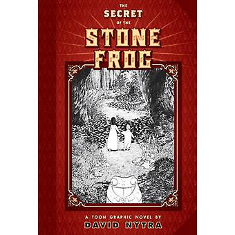 The Secret Of The Stone Frog by David Nytra - 9781935179184 Book