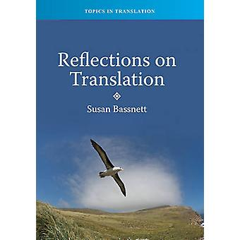 Reflections on Translation by Susan Bassnett - 9781847694089 Book