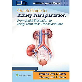 Quick Guide to Kidney Transplantation by Dr. Phuong-Chi T. Pham - 978