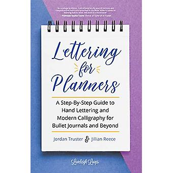 Lettering for Planners - A Step-By-Step Guide to Hand Lettering and Mo