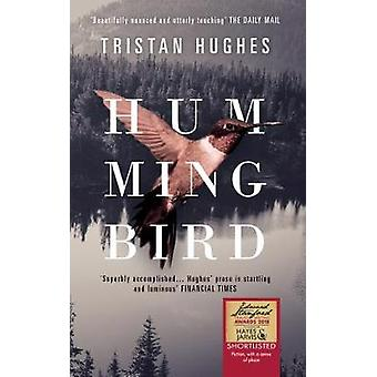 Hummingbird by Tristan Hughes - 9781912109807 Book