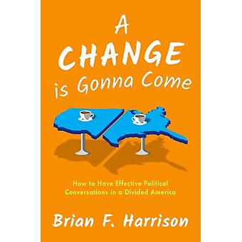 Change is Gonna Come by Brian F Harrison