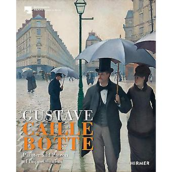Gustave Caillebotte - The Painter Patron of the Impressionists by Ralp