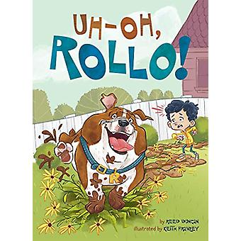 Uh-Oh - Rollo! by Reed Duncan - 9781524792435 Book