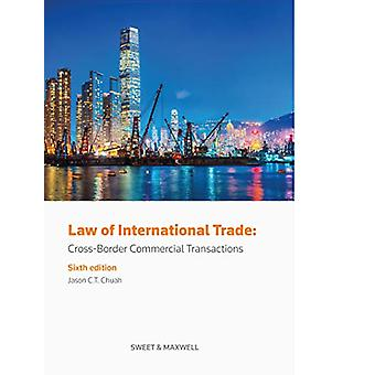 Law of International Trade - Cross-Border Commercial Transactions by J