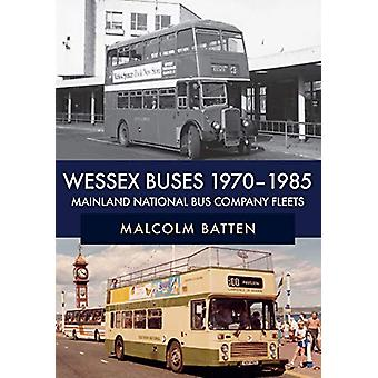 Wessex Buses 1970-1985 - Mainland National Bus Company Fleets by Malco