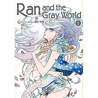 Ran and the Gray World - Vol. 5 by Aki Irie - 9781974703661 Book