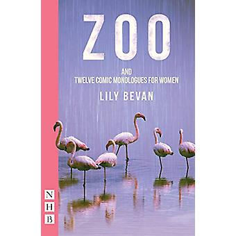 Zoo (and Twelve Comic Monologues for Women) by Lily Bevan - 978184842
