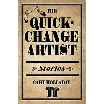 QuickChange Artist by Cary Holladay
