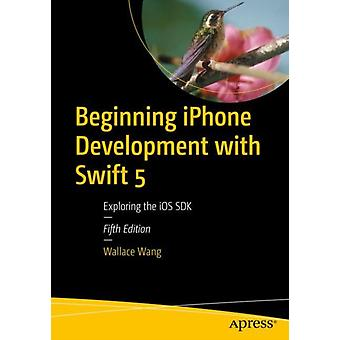 Beginning iPhone Development with Swift 5 by Wang & Wallace
