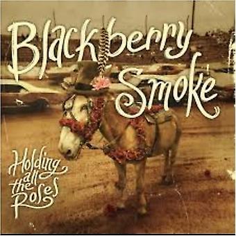 Blackberry Smoke - Holding All the Roses [Vinyl] USA import