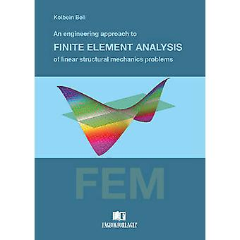 Engineering Approach to Finite Element Analysis of Linear Structural