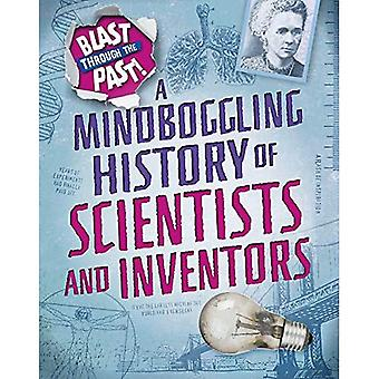 Blast Through the Past: A Mindboggling History of Scientists and Inventors