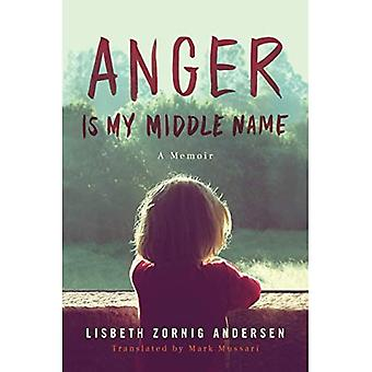 Anger Is My Middle Name: A Memoir