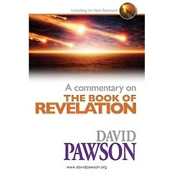 A Commentary on the Book of Revelation by David Pawson - 978095752901