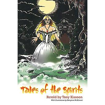 Tales of the Spirits by Tony Kissoon - 9781458215512 Book