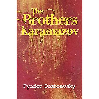 The Karamazov Brothers by Fyodor Dostoyevsky - 9781613821510 Book