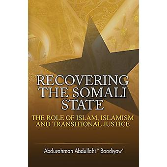 Recovering the Somali State - The Role of Islam - Islamism and Transit