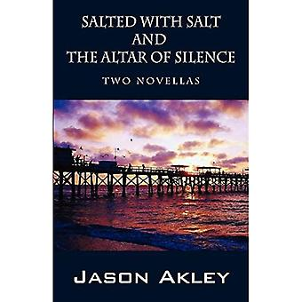 Salted with Salt and The Altar of Silence: Two Novellas