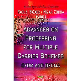 Advances on Processing for Multiple Carrier Schemes by Edited by Faouzi Bader & Edited by Nizar Zorba