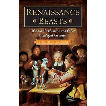 Renaissance Beasts by Edited by Erica Fudge