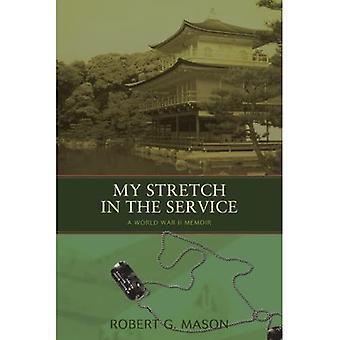 My Stretch in the Service:� A World War II Memoir