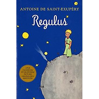 Regulus Latin by Antoine de Saint Exupery & Translated by Augusto Haury
