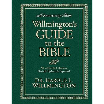 Willmingtons Guide To The Bible 30th Anniversary Edition by Harold L Willmington