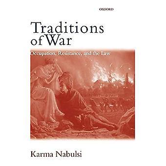 Traditions de guerre : occupation, résistance et droit