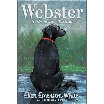Webster  Tale of an Outlaw by Ellen Emerson White