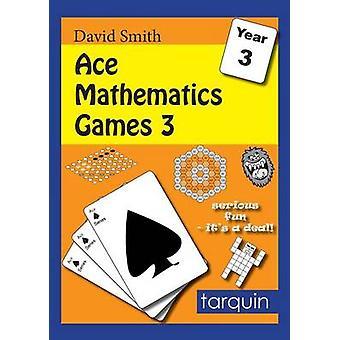 ACE Mathematics Games 3 by Smith & David