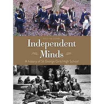 Esprits indépendants - une histoire de l'école secondaire St George filles par Paulin