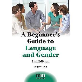وهناك دليل المبتدئين للغة ونوع الجنس من جانب أليسون Jule-978178309