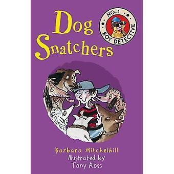 Dog Snatchers by Barbara Mitchelhill - 9781783446674 Book