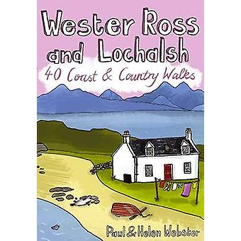 Wester Ross and Lochalsh - 40 Coast and Country Walks by Paul Webster