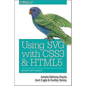 SVG käyttäminen CSS3 ja HTML5 Amelia Bellamy-Royds - 9781491921975