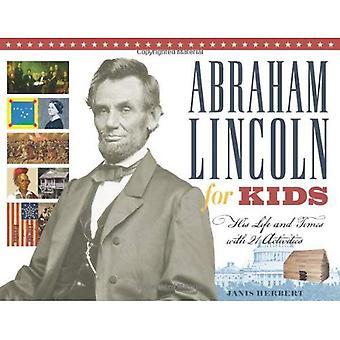 Abraham Lincoln för barn: hans liv och leverne med 21 aktiviteter