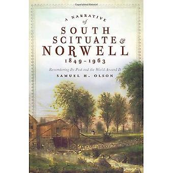 Un récit du Sud Scituate Norwell 1849-1963: se souvenir de son passé et dans le monde autour d'elle