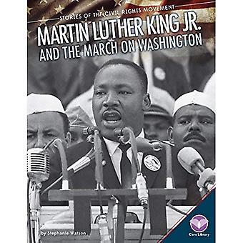 Martin Luther King Jr och marschen på Washington (berättelser av medborgarrättsrörelsen)