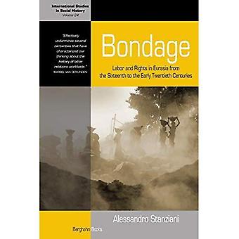 Bondage: Työ- ja oikeus Euraasiassa kuudennentoista 1900-luvun vaihteessa: 24 (kansainvälisten tutkimusten...