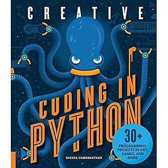 Creative Coding in Python: 30+ Programming Projects in� Art, Games, and More