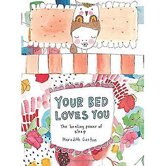 Din säng älskar dig: Den helande kraften i sömn av Meredith Gaston